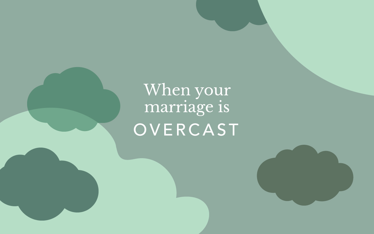 When Your Marriage is Overcast