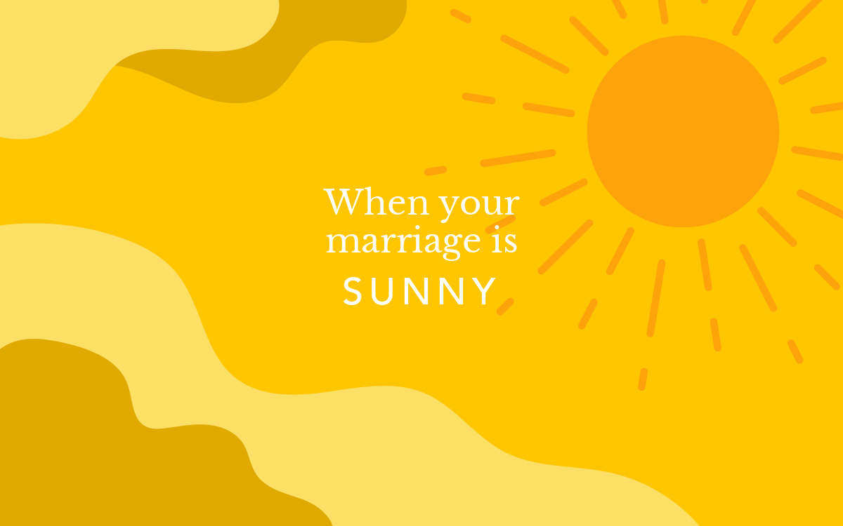 When Your Marriage is Sunny